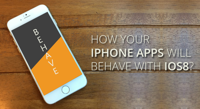 How-your-iPhone-Apps-Will-behave-with-iOS8