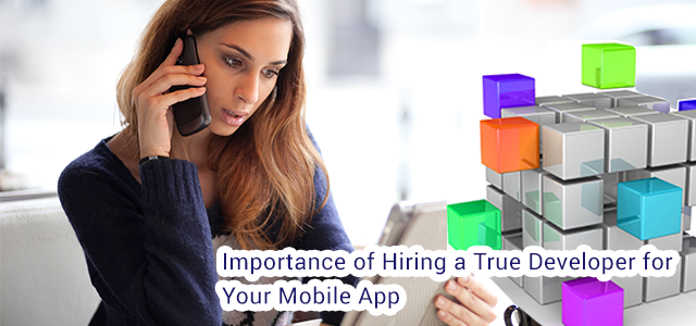 Importance-of-Hiring-a-True-Developer-for-Your-Mobile-App