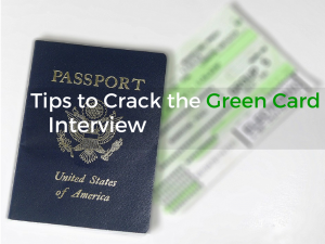 Tips to Crack the Green Card Interview