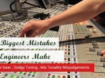 The Biggest Mistakes Audio Engineers Make