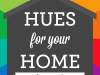 Interior Design Ideas – Hues for Your Home [Infographic]