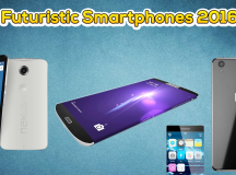 Futuristic Smartphones that the Gadget Freaks Should be Eagerly Waiting For