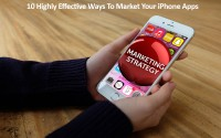 10 Highly Effective Ways To Market Your iPhone Apps