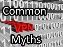 Debunking the most common VPN myths – No it's not for criminals only!