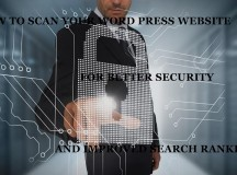 How to Scan Your Word Press Website for Better Security and Improved Search Rankings