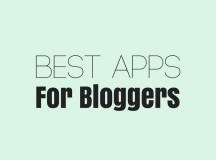 Must-Have Apps for Bloggers