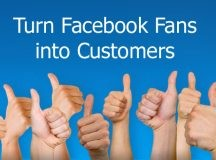Ways to Turn Facebook Fans into Customers