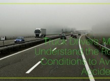 Truck Drivers Must Understand the Road Conditions to Avoid Accidents