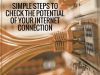 How to Test the True Potential of Your Internet Connection
