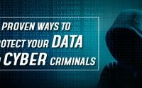 Proven Ways to Protect Your Data from Cyber Criminals