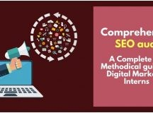 Comprehensive SEO Audit: A Complete and Methodical Guide for Digital Marketing Interns