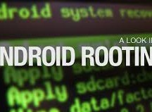 Importance of Rooting Android Smartphone