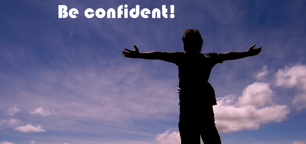 self confident Simple and effective techniques and advice on how to boost your self building confidence for people with low self-esteem to be very confident in.