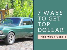 7 Ways to Get Top Dollar for Your Used Car