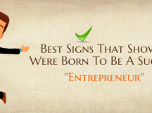Best Signs That Show You Were Born To Be A Successful Entrepreneur