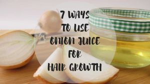 7 Ways to Use Onion Juice for Hair Growth