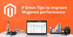 9 Great Tips to improve Magento performance