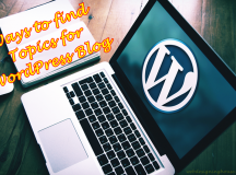 7 Best Ways to find the Topics for WordPress Blog
