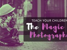 Teach Your Children the Magic of Photography