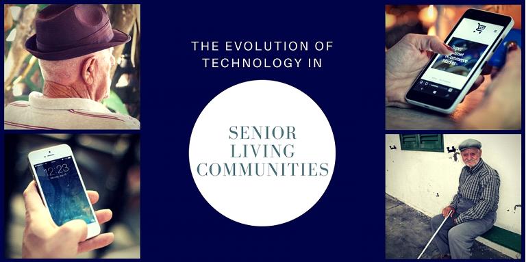 The Evolution Of Technology In Senior Living Communities