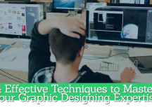 4 Effective Techniques to Master Your Graphic Designing Expertise