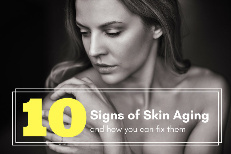 10 Signs of Skin Aging and How You Can Fix Them
