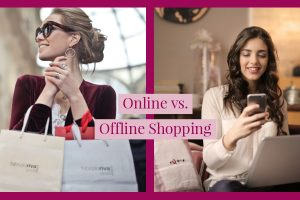 Online vs In-store Shopping: What is Your Choice?