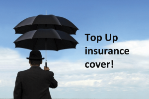 What Are Top-up Insurance Plans and How do They Benefit You
