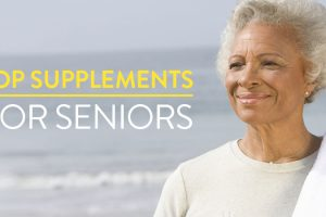 Top 5 Health Supplements for All Seniors