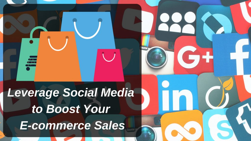 Social Media to Boost Your E-commerce Sales