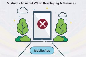 Common Mobile App Development Mistakes that can be Fatal for the Success of Your Business