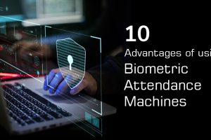 advantages of using biometric attendance machine
