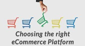 8 Features to Consider While Choosing an Ecommerce Platform