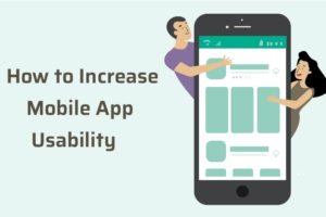 5 Methods To Increase Mobile App Usability