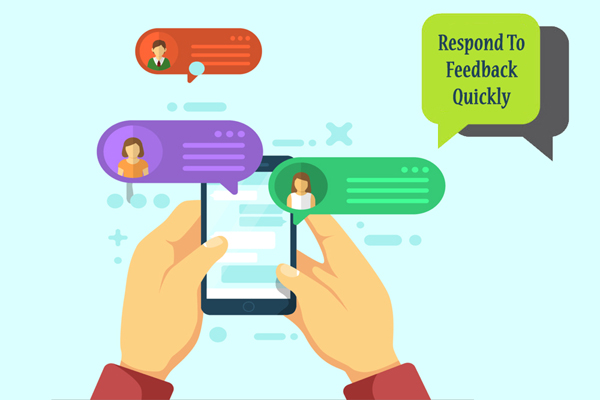 Respond To Feedback Quickly