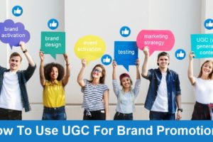 How To Use UGC For Brand Promotion?