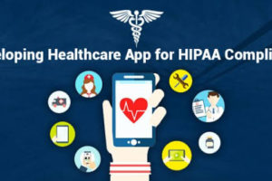 Importance of HIPAA Compliant Healthcare Apps for Your Enterprise